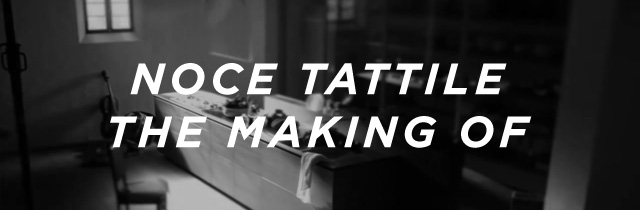 Noce Tattile The Making Of